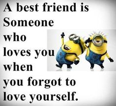 Minions are awesome and they make hilarious and funniest quotes images. Here are the top 18 funny quotes with minion pictures that will make you LOL. Bff Quotes, Best Friend Quotes, Friendship Quotes, Best Friends, Funny Quotes, Funny Humor, Amazing Friends, Humor Quotes, Famous Quotes