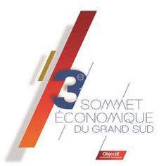 Montpellier : 3ème Sommet Economique du Grand Sud