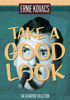 Ernie Kovacs: Take A Good Look - The Definitive Collection + Exclusive Bonus Disc | Shout! Factory