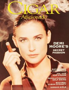 Demi Moore on the cover of 'Cigar Aficionado' - cigars made a huge comeback in the Whisky, Cigars And Whiskey, Good Cigars, Pipes And Cigars, Cigars And Women, Women Smoking Cigars, Cigar Smoking, Demi Moore, Famous Cigars