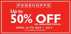 Get up to 50% OFF on selected items at PENSHOPPE from April 26 until May 1 in all Penshoppe stores nationwide ..... source: www.facebook.com/bitsandsnippetsofthephilippines