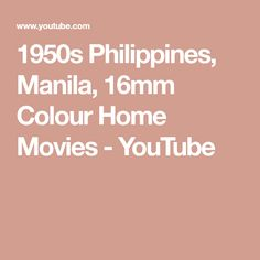 Philippines, Manila, Colour Home Movies Home Movies, Manila, Philippines, 1950s, How To Find Out, Colour, Videos, Youtube, Color