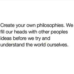 Create your own philosophies