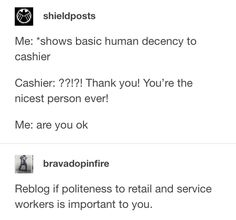 There are times when customers are so horrible because cashiers get one minuscule thing wrong.