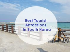 Where to go in Korea : Best Tourist Attractions In South Korea (popular city)