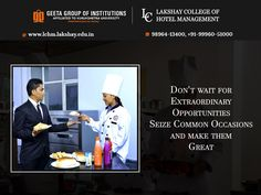 Start grabbing your opportunities! Join #LakshayCollegeofHotelManagement Visit: http://www.lchm.lakshay.edu.in or call- 98964-13400, +91-99960-51000 for details.