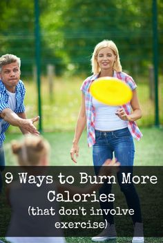 Burning more calories doesn't have to involve exercise - try these everyday tips