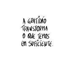 Sobre gratidão! #regram @benditacuca #frases #gratidão #vida