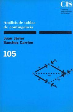 Análisis de tablas de contingencia : el uso de los porcentajes en las ciencias sociales / por Juan Javier Sánchez Carrión