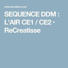 SEQUENCE DDM : L'AIR CE1 / CE2 • ReCreatisse