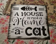 Hey, I found this really awesome Etsy listing at https://www.etsy.com/listing/249108066/a-house-is-not-a-home-without-a-catcat