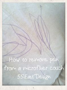 551 east : How to get pen ink out of a microfiber couch