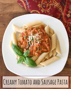 ... sausage and fresh basil. This Creamy Tomato and Sausage Pasta is a
