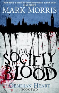 The Society of Blood: Obsidian Heart Book 2 by Mark Morris | 400 pages | Titan Books | October 13, 2015