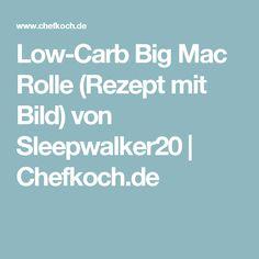 Low-Carb Big Mac Rolle (Rezept mit Bild) von Sleepwalker20 | Chefkoch.de