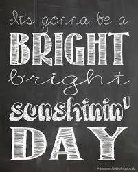 bright sunshinin' day