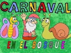 Cuento carnaval en el bosque   http://aulacincoinfantil.blogspot.com.es/2011/03/cuento-carnaval-en-el-bosque.html