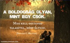 a boldogság olyan mint egy csók Cute Pictures, Life Quotes, Good Things, Love, Chicken Houses, Inspiration, Couples, Search, Friends