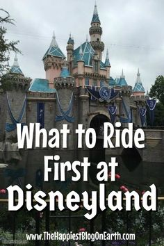 What to ride first at Disneyland. A Disneyland planning guide from The Happiest Blog on Earth.