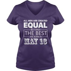 All Men Created Equal But The Best Are Born In MAY 16 Shirt #gift #ideas #Popular #Everything #Videos #Shop #Animals #pets #Architecture #Art #Cars #motorcycles #Celebrities #DIY #crafts #Design #Education #Entertainment #Food #drink #Gardening #Geek #Hair #beauty #Health #fitness #History #Holidays #events #Home decor #Humor #Illustrations #posters #Kids #parenting #Men #Outdoors #Photography #Products #Quotes #Science #nature #Sports #Tattoos #Technology #Travel #Weddings #Women