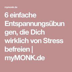 6 einfache Entspannungsübungen, die Dich wirklich von Stress befreien | myMONK.de