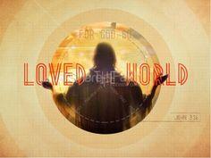 God So Loved the World PowerPoint Sermon. #Sharefaith #Easter #EasterMedia #Faith #ChurchMedia #Sermons