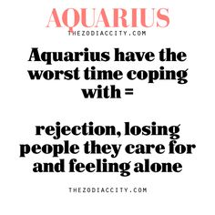 Aquarius have the worst time coping with = rejection, losing people they care for and feeling alone - Horoscope Quotes Aquarius Traits, Aquarius Love, Capricorn Facts, Capricorn Quotes, Aquarius Woman, Age Of Aquarius, Zodiac Signs Aquarius, My Zodiac Sign, Zodiac Facts