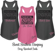 Parental Advisory tank tops- soooo cute for a bachelorette party!