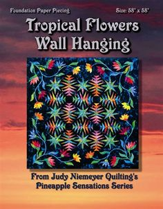Canton Village Quilt Works | Tropical Flowers Wall Hanging Basic Pattern