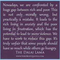 1468100464-gap-between-rich-and-poor-quotes-Dalai-Lama-Quotes.jpg (300×300)