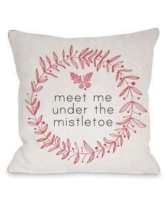 'Meet Me Under The Mistletoe' Throw Pillow