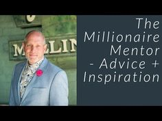 The Millionaire Mentor - Advice + Inspiration - Business Rockstars