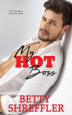 My Hot Boss by Betty Shreffler https://www.amazon.com/dp/B07334DNT9/ref=cm_sw_r_pi_dp_U_x_SKkHAb005EGGT