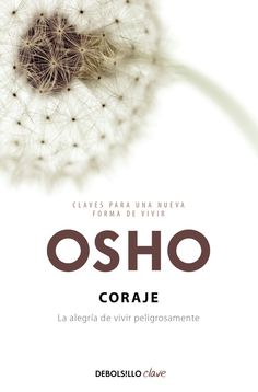 Osho. Coraje. Barcelona : Debolsillo, 2010 Good Books, My Books, Free Seo Tools, Deep Thinking, Books To Read Online, Book Journal, Book Quotes, Reading, Mudras