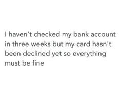 bank account must  be fine