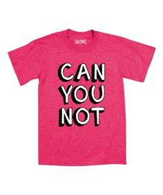 Look at this Heather Hot Pink 'Can You Not' Tee - Toddler & Girls on #zulily today!