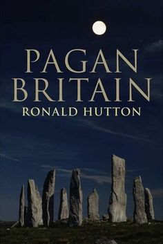 Pagan Britain - Ronald Hutton - Treadwell's