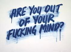 Mel Bochner | Are You Out Of Your Fucking Mind? (2013).