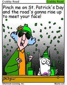 Patricks Day Words Of Wisdom By Crabby Roads Maxine - Maxine Humor - Maxine Humor meme - - St. Patrick's Day Maxine More The post St. Patricks Day Words Of Wisdom By Crabby Roads Maxine appeared first on Gag Dad. St Patrick's Day Words, Irish Eyes Are Smiling, Irish Quotes, Irish Sayings, Happy St Patricks Day, Saint Patricks, Irish Blessing, Images Google, Bing Images