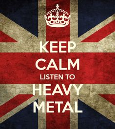 Heavy Metal Girls | KEEP CALM LISTEN TO HEAVY METAL - KEEP CALM AND CARRY ON Image ...