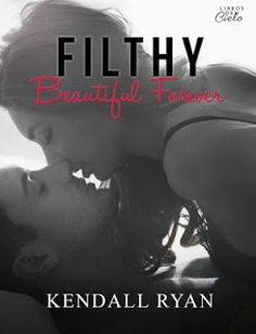 Filthy Beautiful Forever - #04 - Kendall Ryan  Read more: http://devonshy1.blogspot.com/2016_03_01_archive.html#ixzz4OC7CwU4J