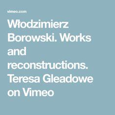 Włodzimierz Borowski. Works and reconstructions. Teresa Gleadowe on Vimeo