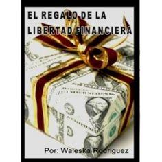 El Regalo De La Libertad Financiera