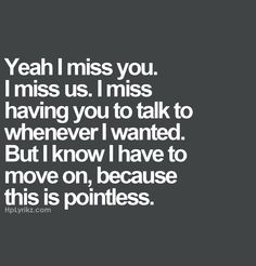 In the words of fez. Hurt Quotes, Sad Quotes, Great Quotes, Love Quotes, Inspirational Quotes, Pointless Quotes, I Miss You Quotes For Him, Awesome Quotes, Famous Quotes