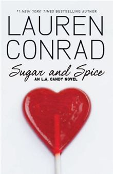 Sugar and Spice: An L.A. Candy Novel by Lauren Conrad. Buy this eBook on #Kobo: www.kobobooks.com...