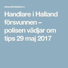 Handlare i Halland försvunnen – polisen vädjar om tips 29 maj 2017