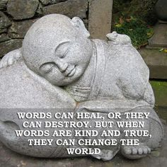 """""""Words can heal, or they can destroy. But when words are kind and true, they can change the world. Wisdom Quotes, Life Quotes, Buddha Thoughts, Culture Art, Buddhist Quotes, Buddha Quote, Inspirational Prayers, Clever Quotes, Word Of Advice"""