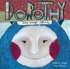 """El día 2 de abril fue el Día Internacional del Libro Infantil y Juvenil y el Día Mundial de Concienciación sobre el Autismo. El cuento """"Dorothy, una amiga diferente"""" fomenta el respeto a las diferencias, es una historia adecuada para este Día, porque Respetar es Dejar Ser."""