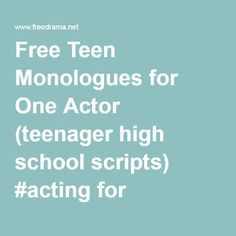 Free Teen Monologues for One Actor (teenager high school scripts) for auditions, stage, performance, workshop Singing Lessons Online, Acting Lessons, Acting Class, Acting Tips, Singing Tips, Acting Career, Acting Monologues, Acting Scripts, Drama Education