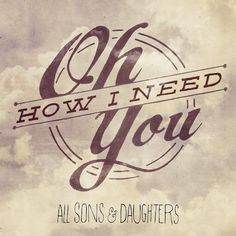 ▶ all sons & daughters - oh how i need you - YouTube